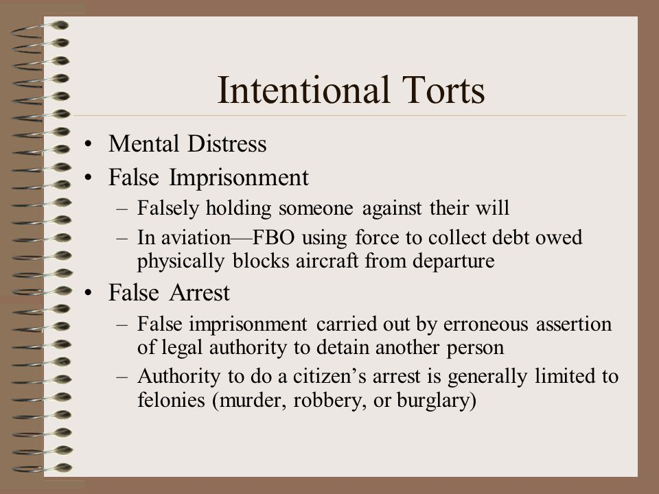 Intentional Torts Mental Distress False Imprisonment False Arrest