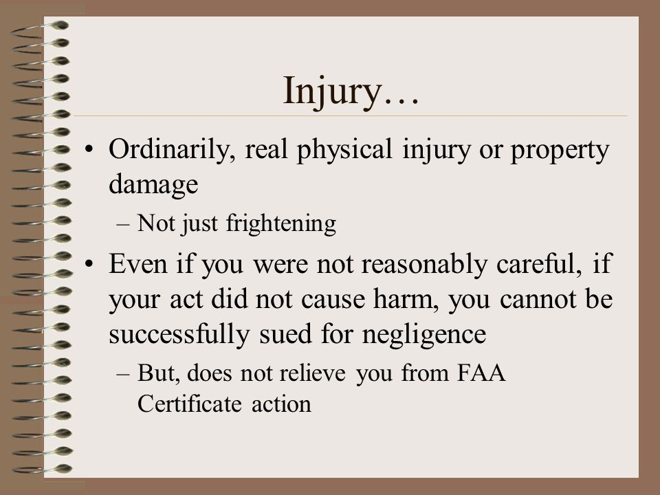 Injury… Ordinarily, real physical injury or property damage