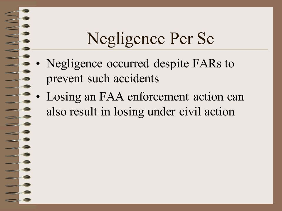 Negligence Per Se Negligence occurred despite FARs to prevent such accidents.