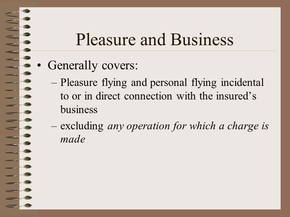 Pleasure and Business Generally covers: