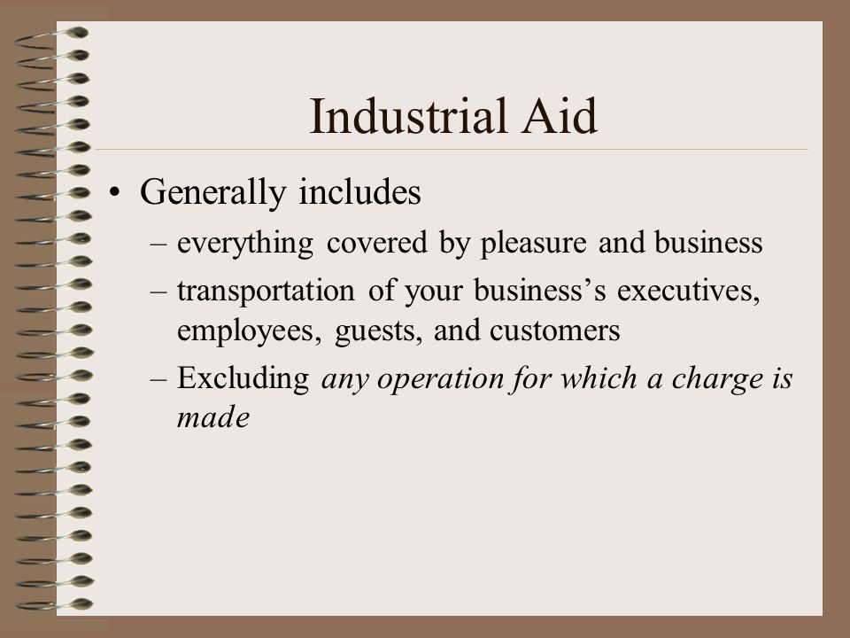 Industrial Aid Generally includes