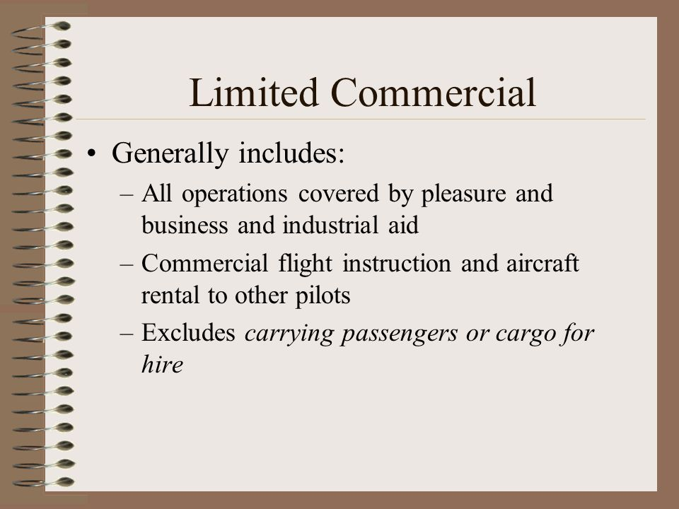 Limited Commercial Generally includes: