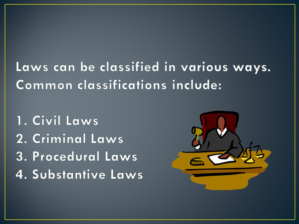 Laws can be classified in various ways