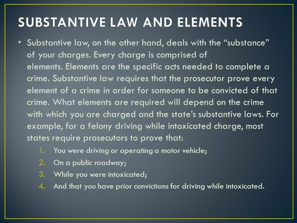 SUBSTANTIVE LAW AND ELEMENTS