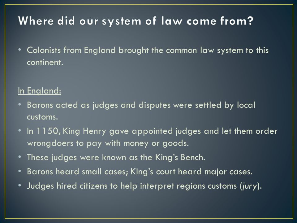 Where did our system of law come from