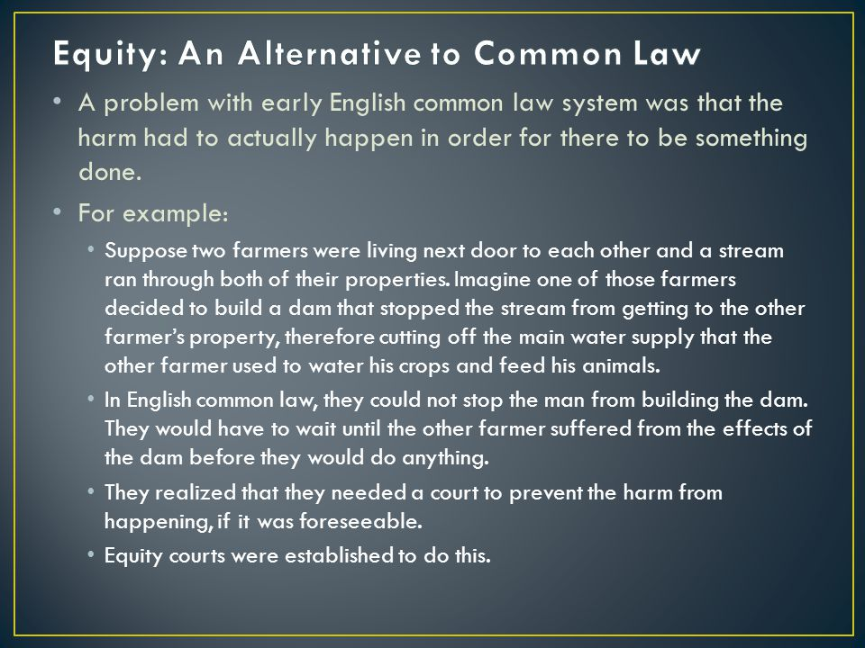 Equity: An Alternative to Common Law