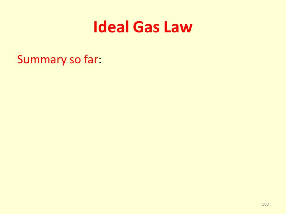 Ideal Gas Law Summary so far: