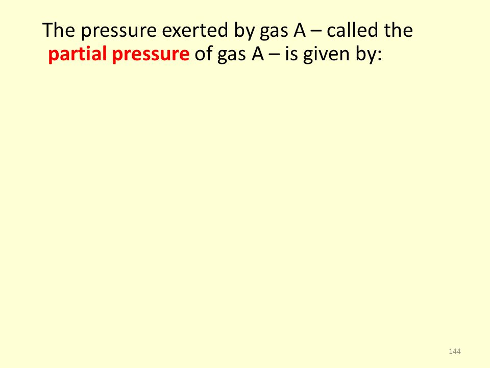 The pressure exerted by gas A – called the partial pressure of gas A – is given by: