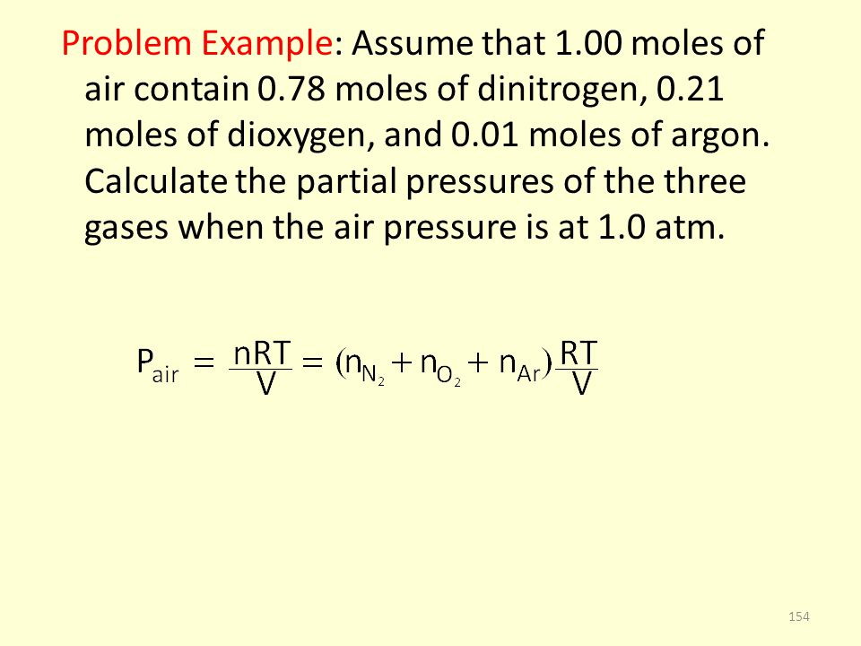 Problem Example: Assume that 1. 00 moles of air contain 0