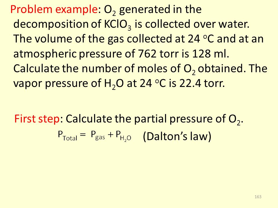 First step: Calculate the partial pressure of O2. (Dalton's law)
