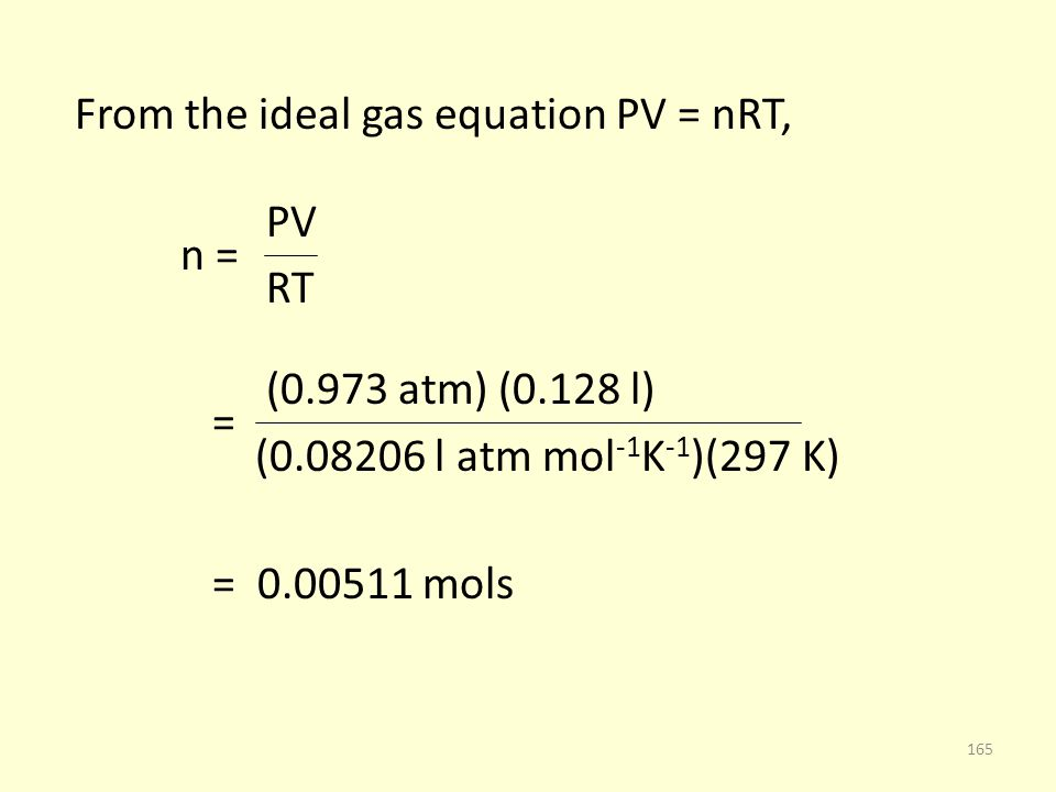From the ideal gas equation PV = nRT,