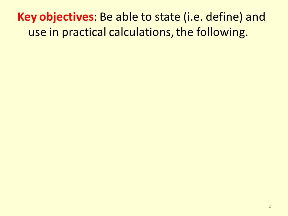 Key objectives: Be able to state (i. e