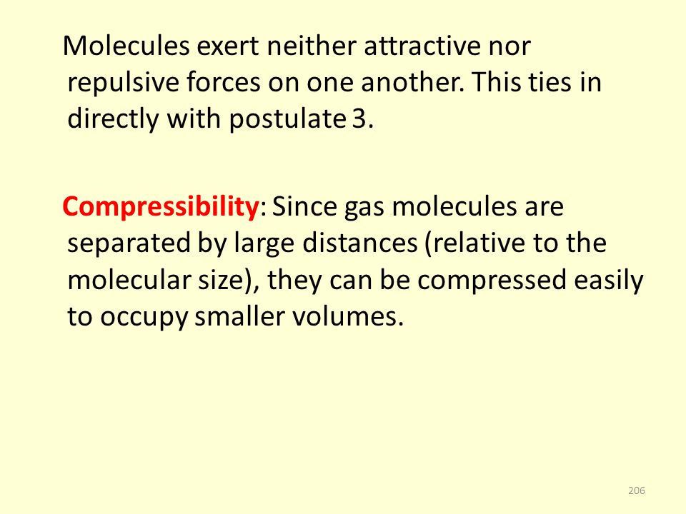 Molecules exert neither attractive nor repulsive forces on one another