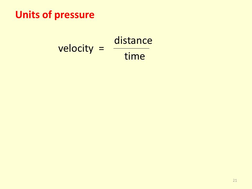 Units of pressure distance velocity = time