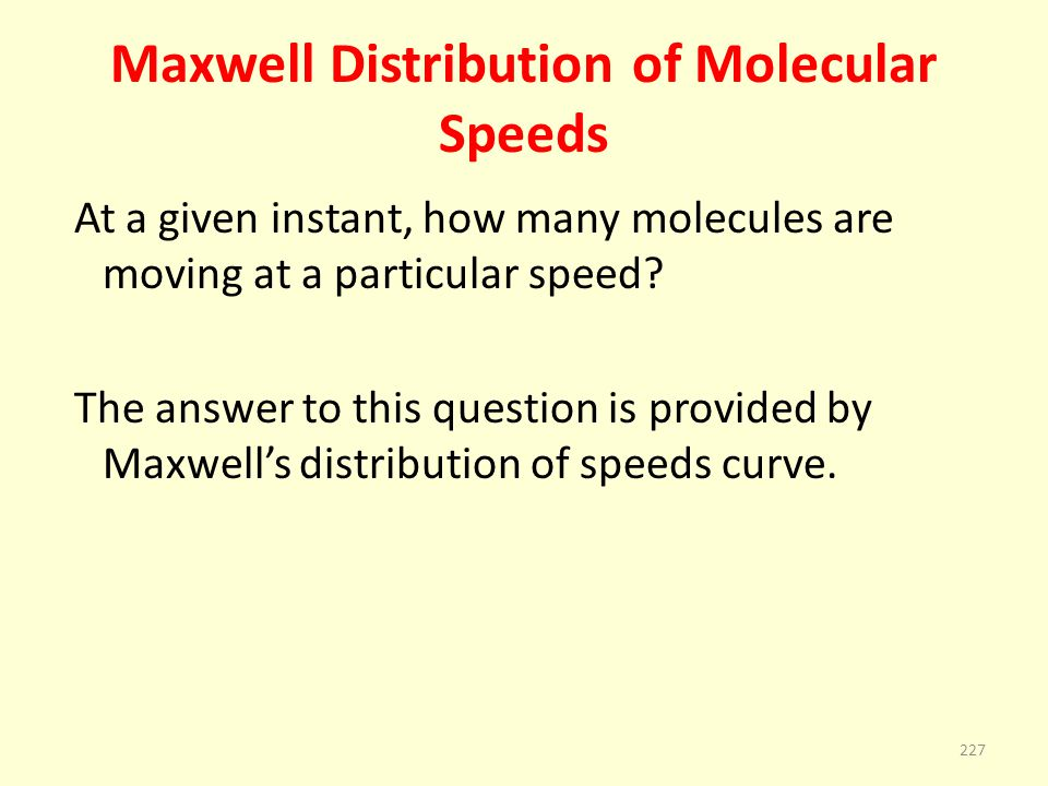 Maxwell Distribution of Molecular Speeds