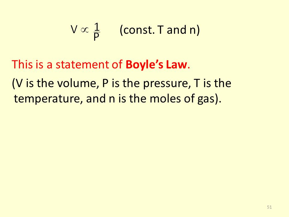 (const. T and n) This is a statement of Boyle's Law.