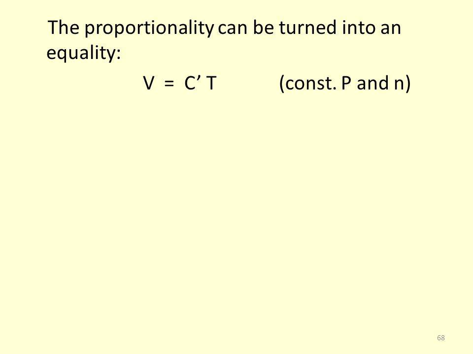 The proportionality can be turned into an equality: V = C' T (const