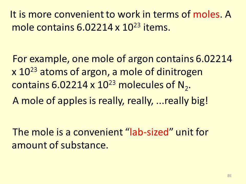 It is more convenient to work in terms of moles. A mole contains 6
