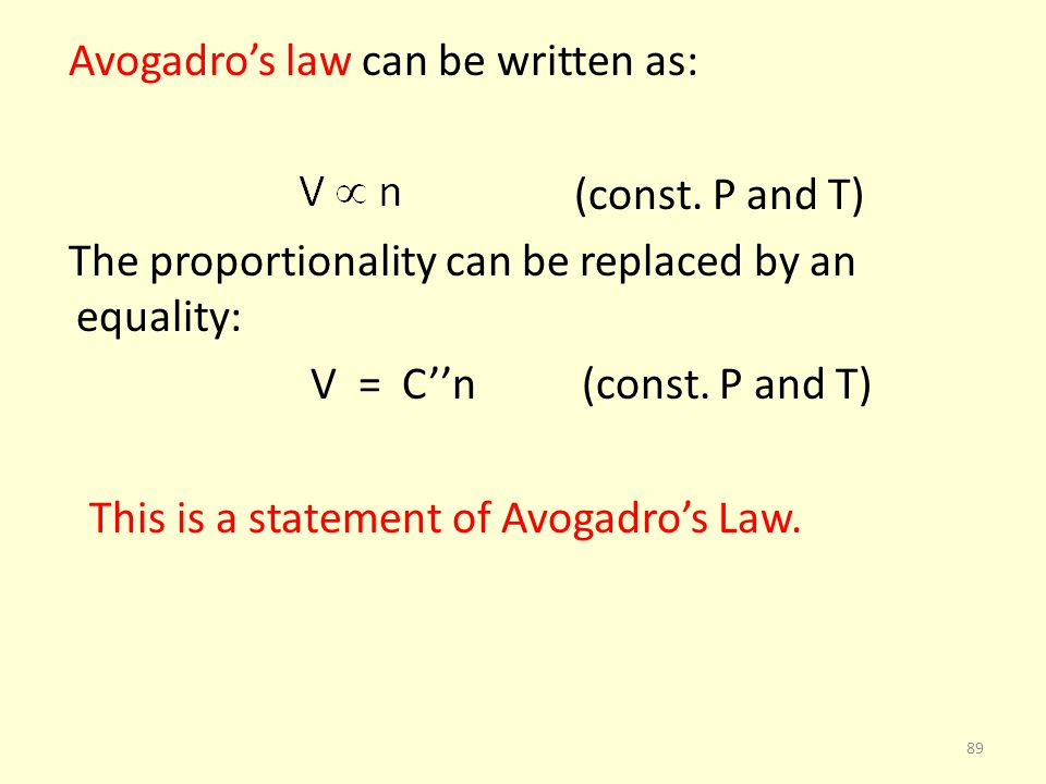 Avogadro's law can be written as: (const