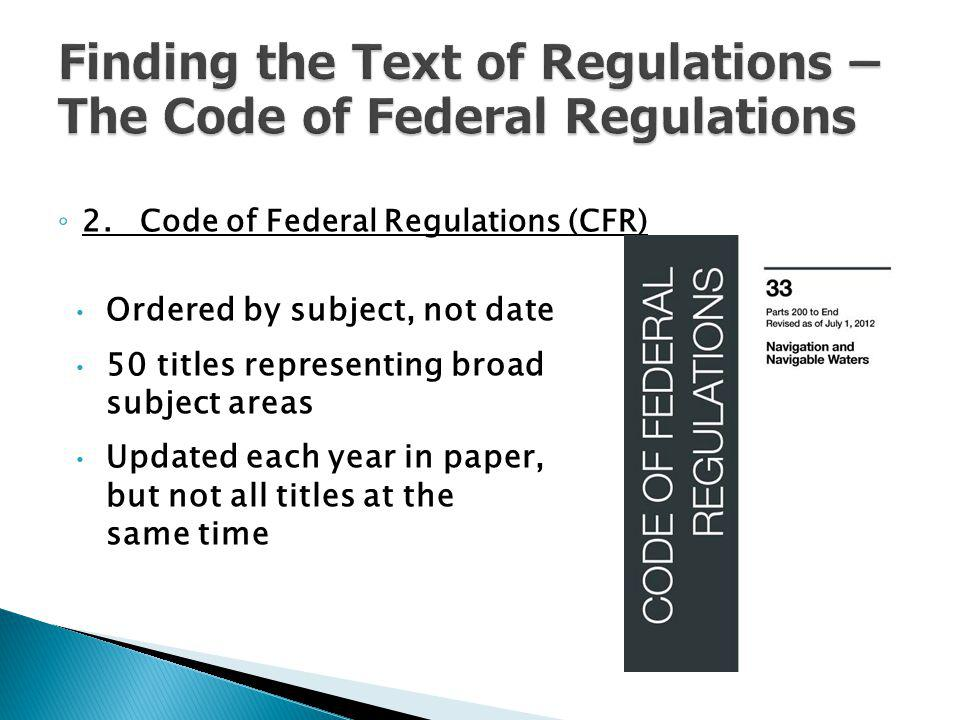 Finding the Text of Regulations – The Code of Federal Regulations