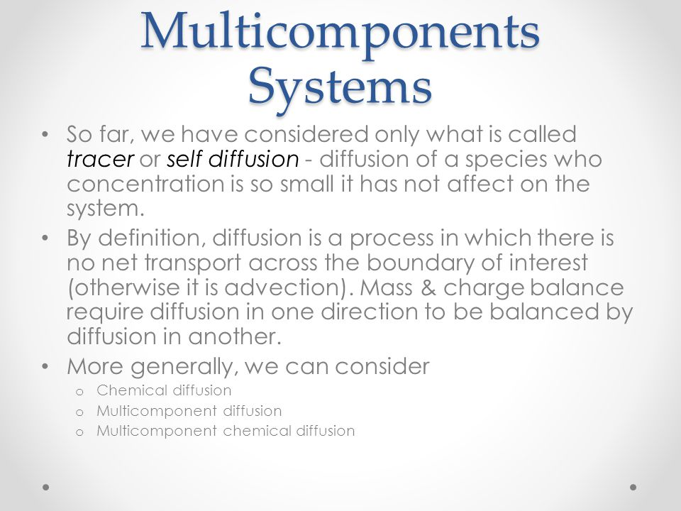 Diffusion in Multicomponents Systems