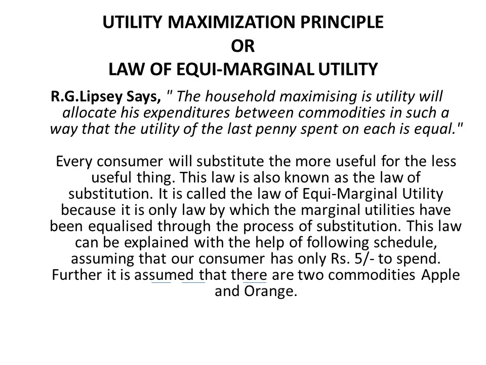 UTILITY MAXIMIZATION PRINCIPLE OR LAW OF EQUI-MARGINAL UTILITY