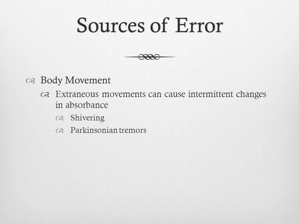 Sources of Error Body Movement