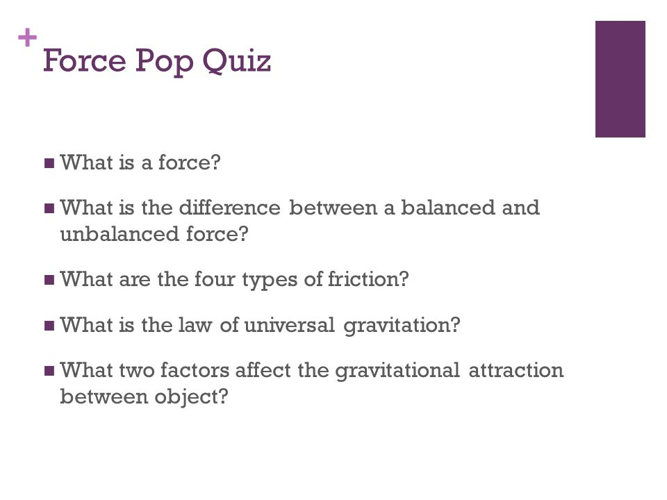 Force Pop Quiz What is a force