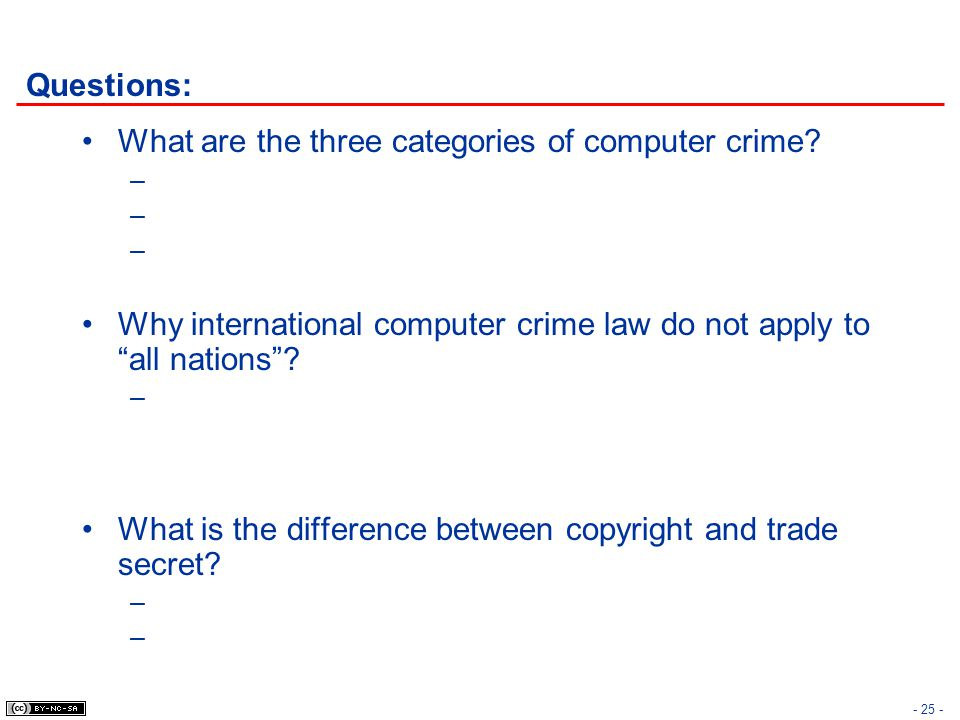 Questions: What are the three categories of computer crime Why international computer crime law do not apply to all nations