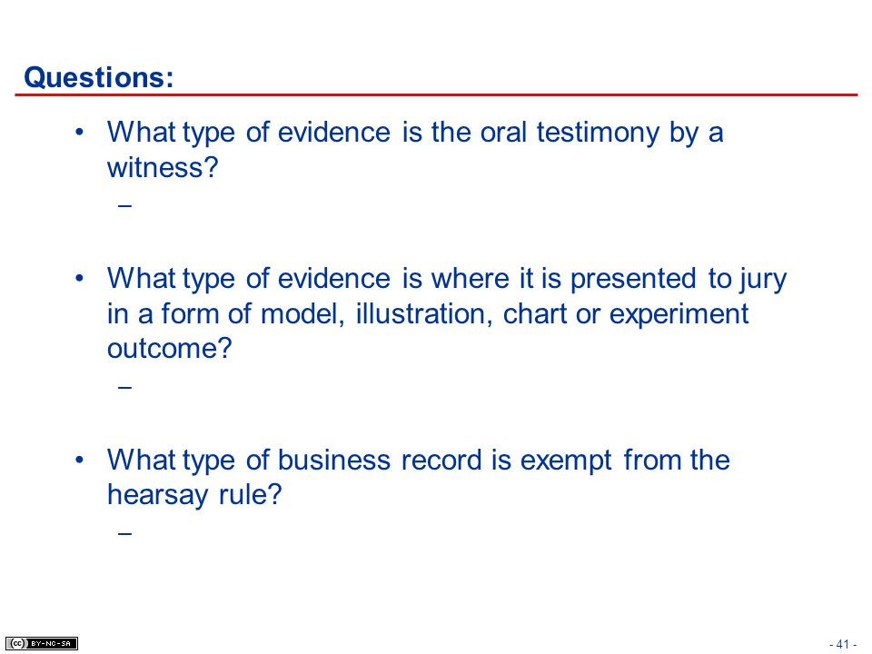 Questions: What type of evidence is the oral testimony by a witness