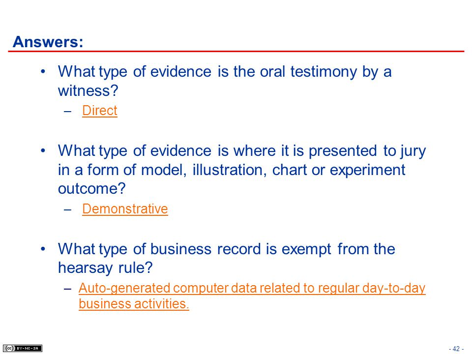 What type of evidence is the oral testimony by a witness