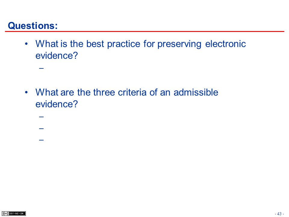 Questions: What is the best practice for preserving electronic evidence.