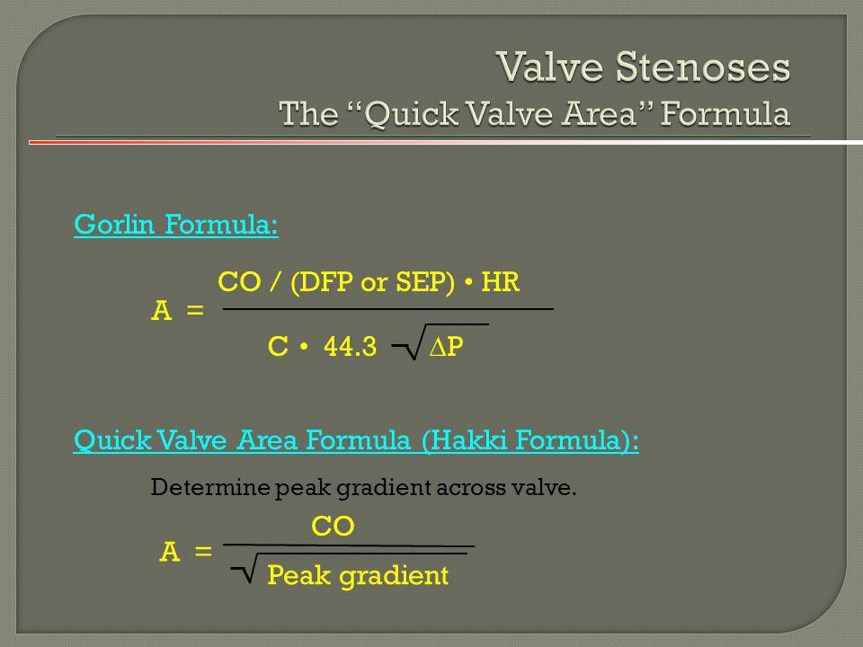 Valve Stenoses The Quick Valve Area Formula