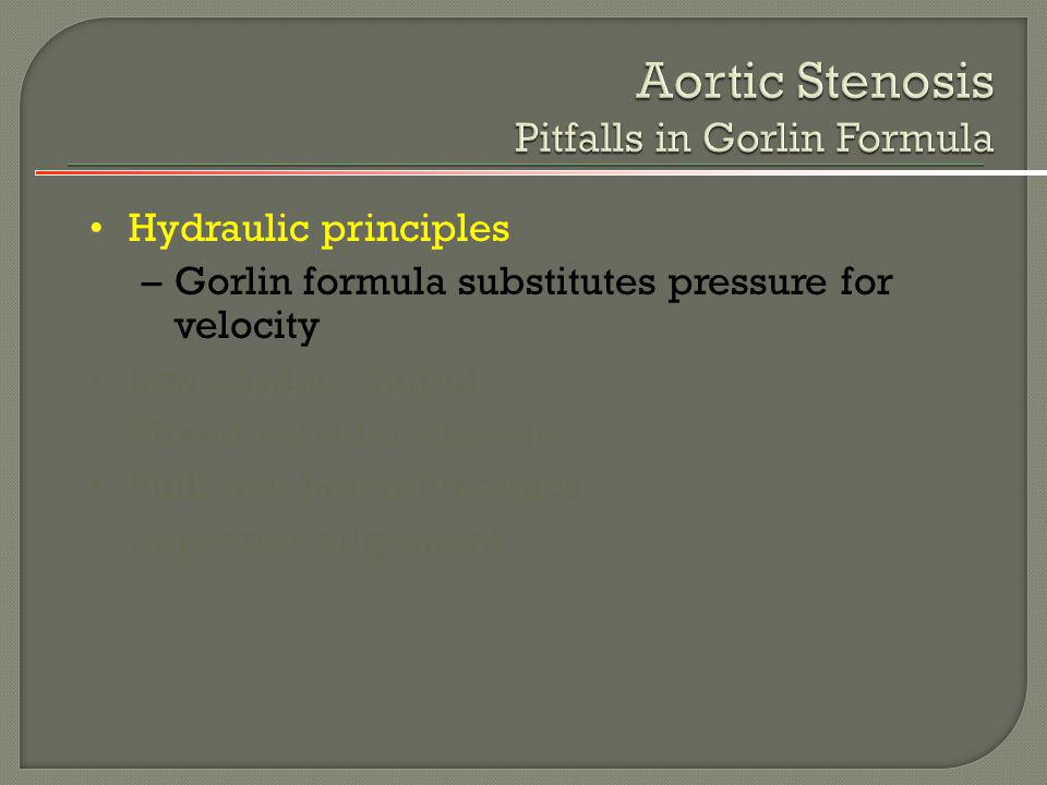 Aortic Stenosis Pitfalls in Gorlin Formula