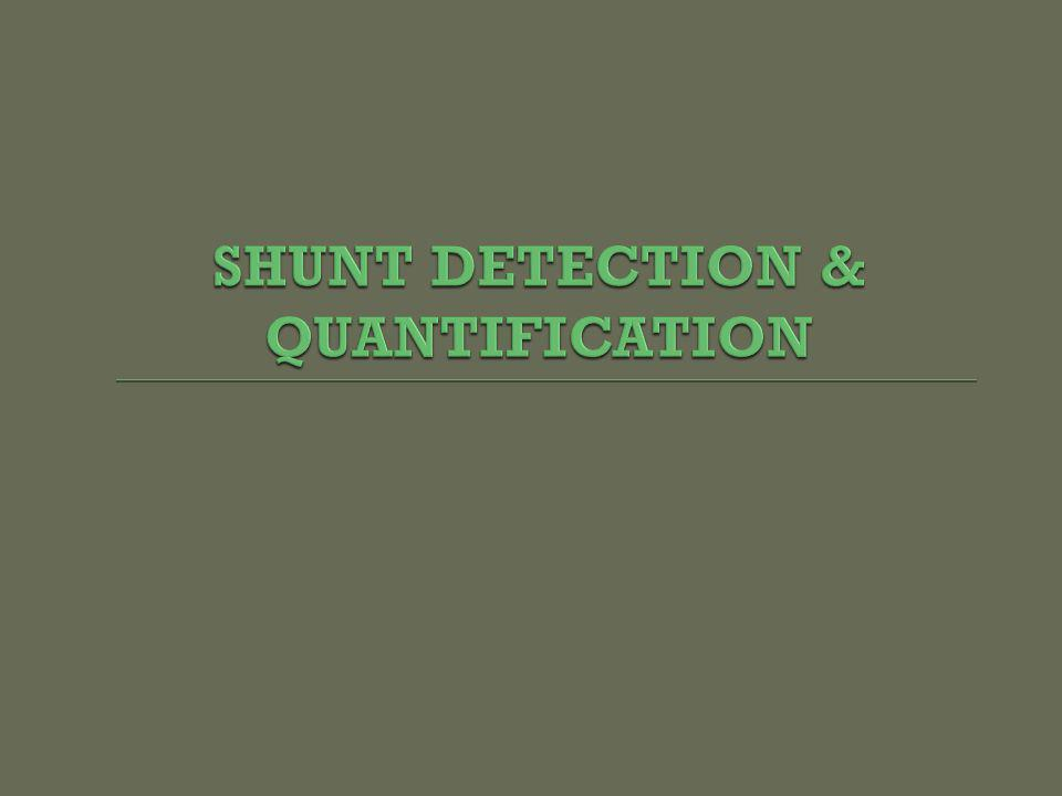 SHUNT DETECTION & QUANTIFICATION