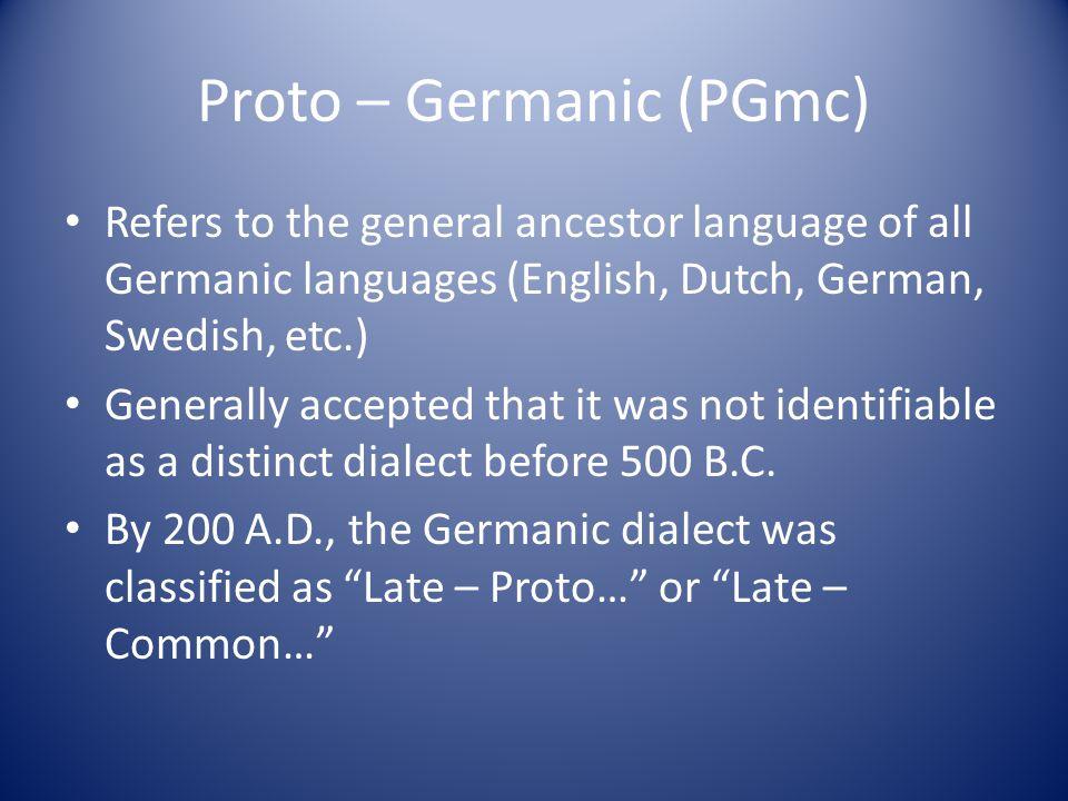 Proto – Germanic (PGmc)