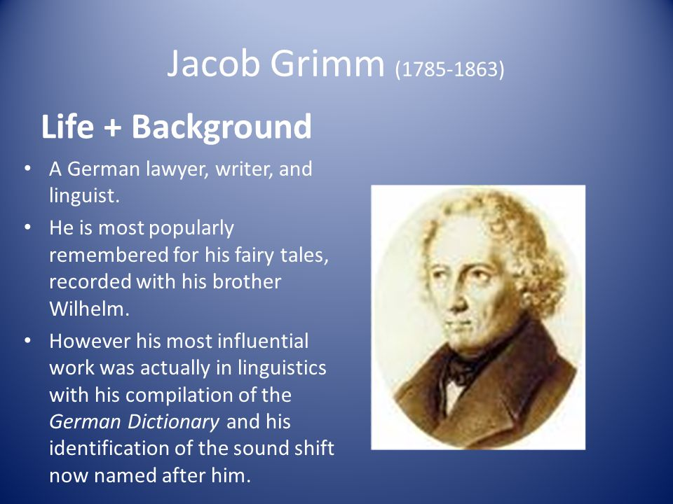 Jacob Grimm ( ) Life + Background