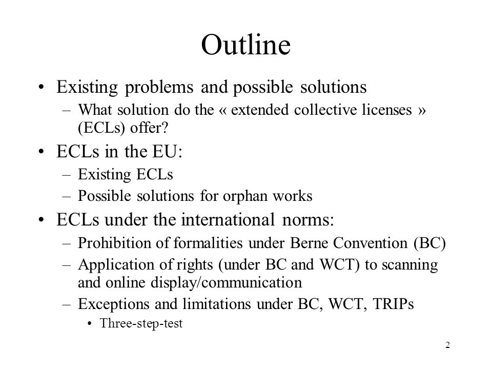 Outline Existing problems and possible solutions ECLs in the EU:
