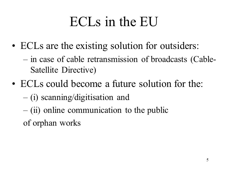 ECLs in the EU ECLs are the existing solution for outsiders: