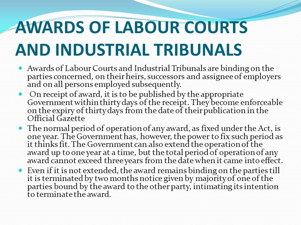 AWARDS OF LABOUR COURTS AND INDUSTRIAL TRIBUNALS