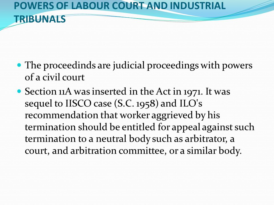POWERS OF LABOUR COURT AND INDUSTRIAL TRIBUNALS