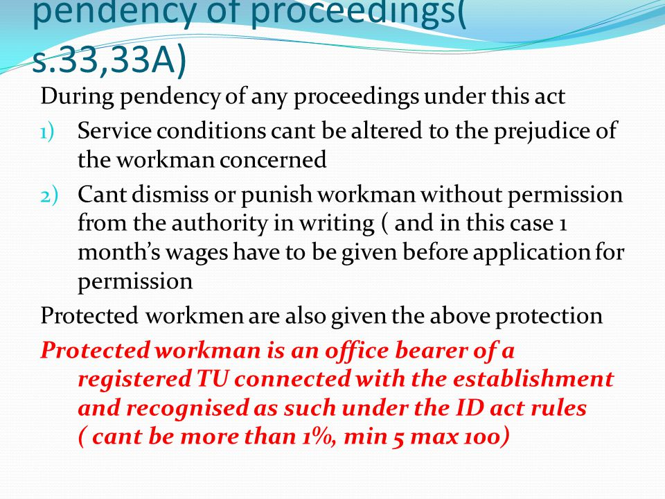 Protection of workmen during pendency of proceedings( s.33,33A)