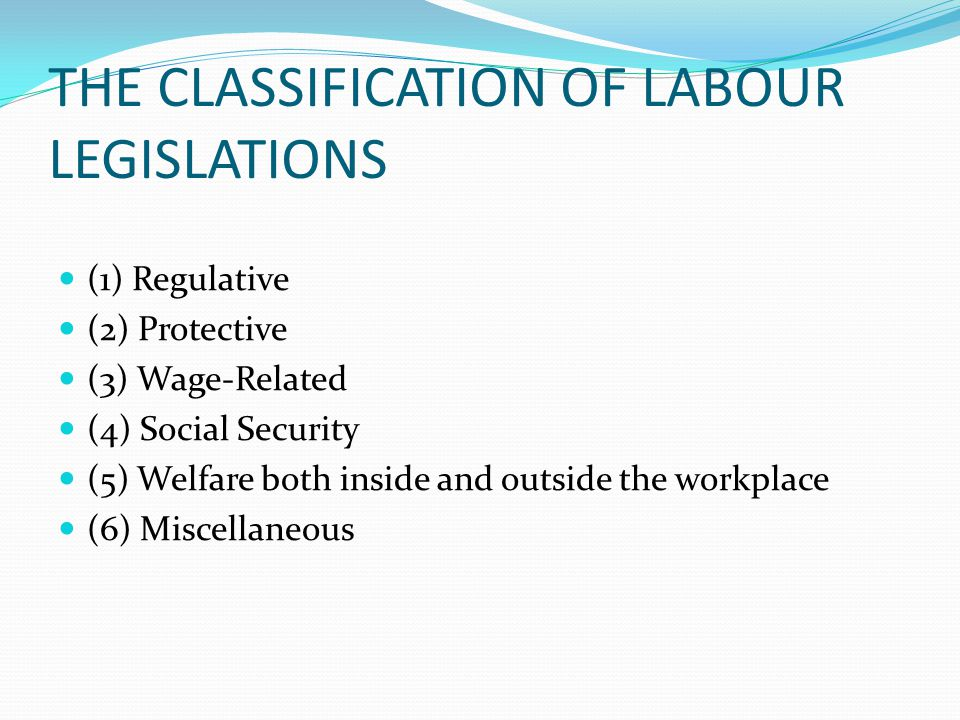 THE CLASSIFICATION OF LABOUR LEGISLATIONS