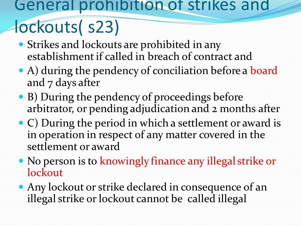 General prohibition of strikes and lockouts( s23)