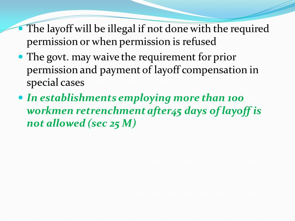 The layoff will be illegal if not done with the required permission or when permission is refused