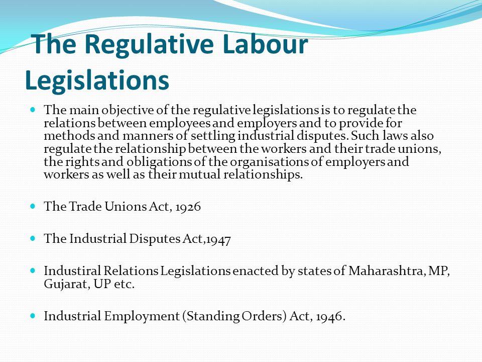 The Regulative Labour Legislations
