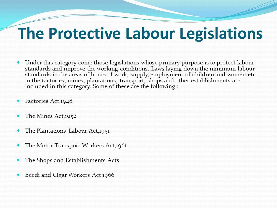 The Protective Labour Legislations