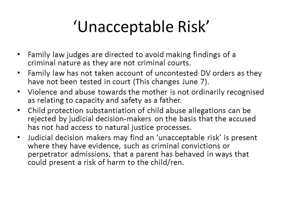 'Unacceptable Risk' Family law judges are directed to avoid making findings of a criminal nature as they are not criminal courts.
