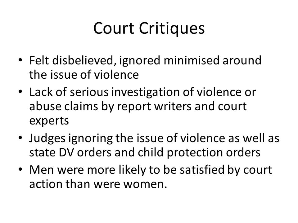 Court Critiques Felt disbelieved, ignored minimised around the issue of violence.