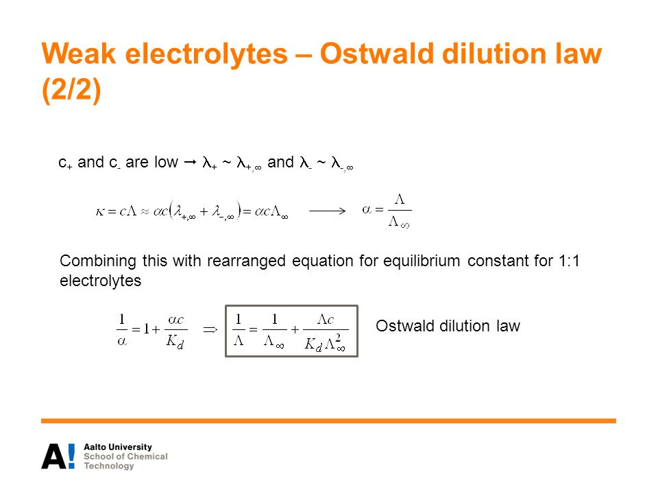 Weak electrolytes – Ostwald dilution law (2/2)